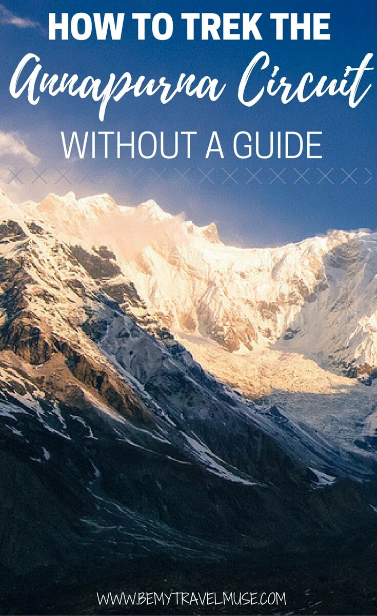 The Annapurna Circuit is simply too beautiful to miss! Here's how you can trek the Annapurna Circuit without a guide | Climb Annapurna Circuit independently | Nepal travel tips | Be My Travel Muse