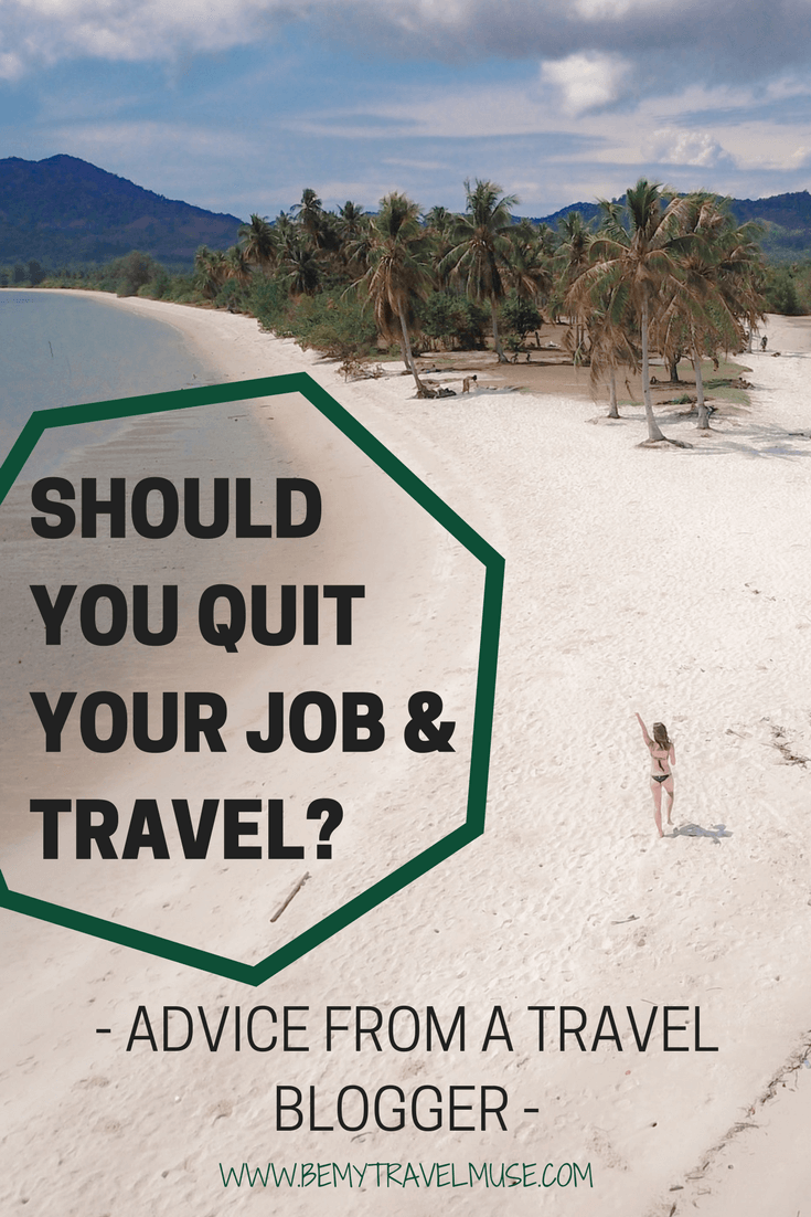 Should you quit your job and travel? Is this the ultimate millennial dream? A travel blogger who quit her finance job to travel the world tells all | Be My Travel Muse | Wanderlust | Travel Inspiration | solo female travel