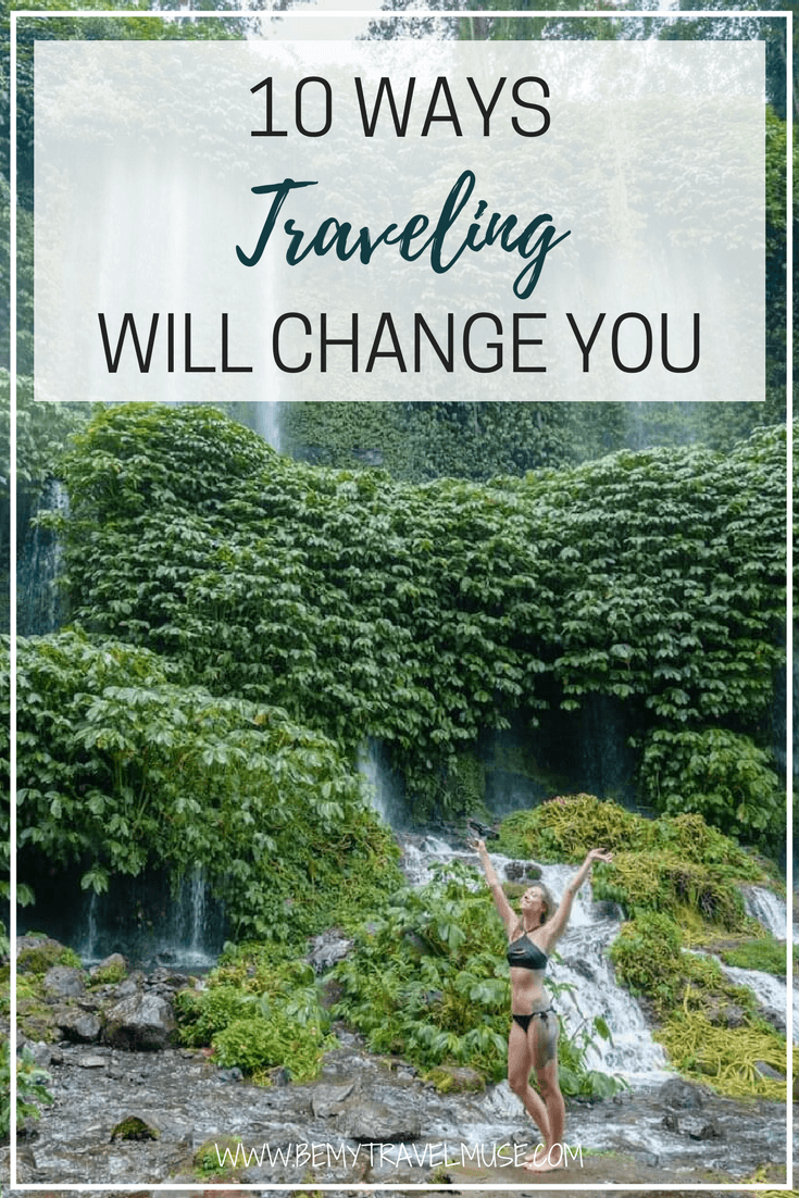 10 ways traveling, solo or not, will change you | Be My Travel Muse | Solo female travel | benefits of traveling