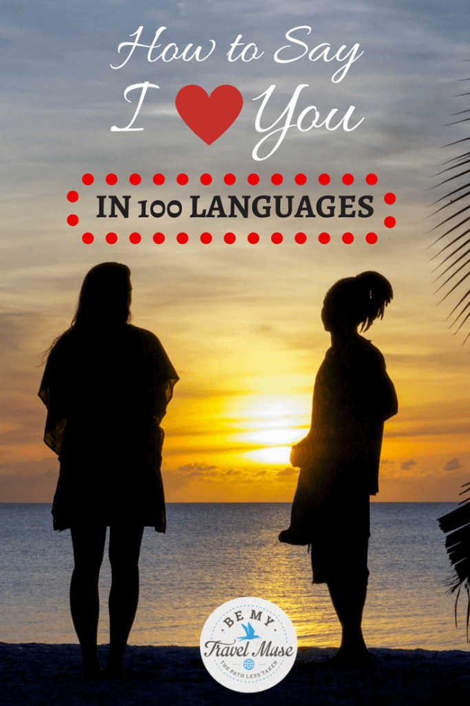 How to say 'I love you' in 100 different languages, ranked in order of the most spoken languages in the world by number of native speakers. I love you!