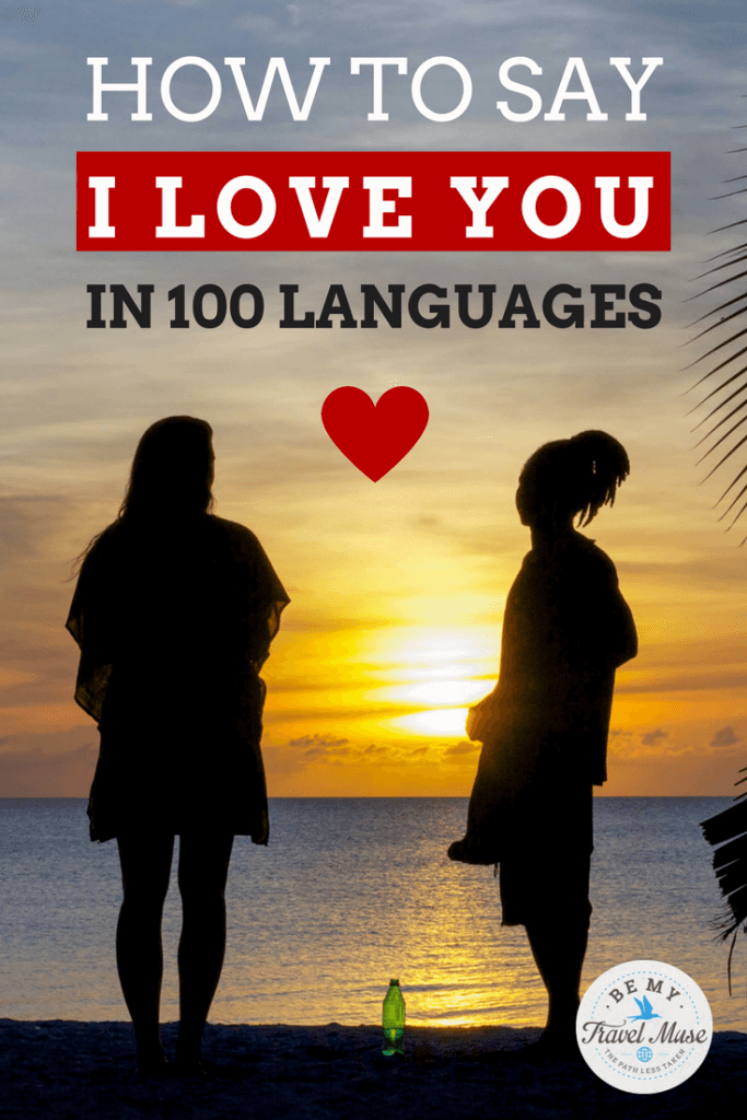 how to say i love you in 100 different languages ranked in order