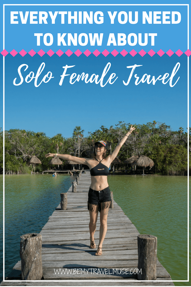 Absolutely everything you need to know about solo female travel. Advice, tips, guides from a travel blogger who has been solo traveling for over 5 years | Be My Travel Muse | #Solofemaletravel