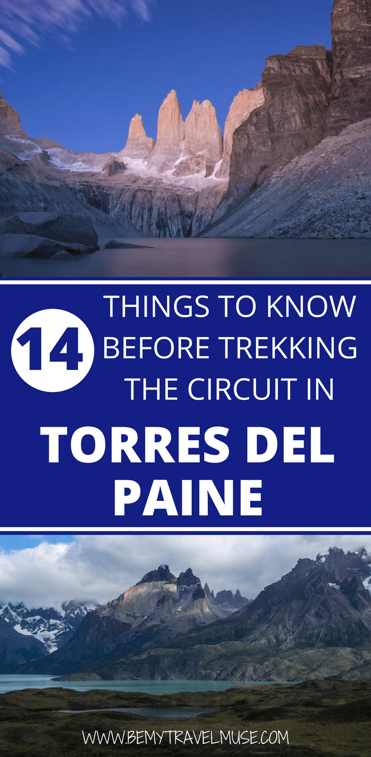 Here are 14 important things you need to know before trekking the circuit in Torres Del Paine, Pataognia. Tips on routes, camping gear, and a full packing list included. #TorresDelPaine
