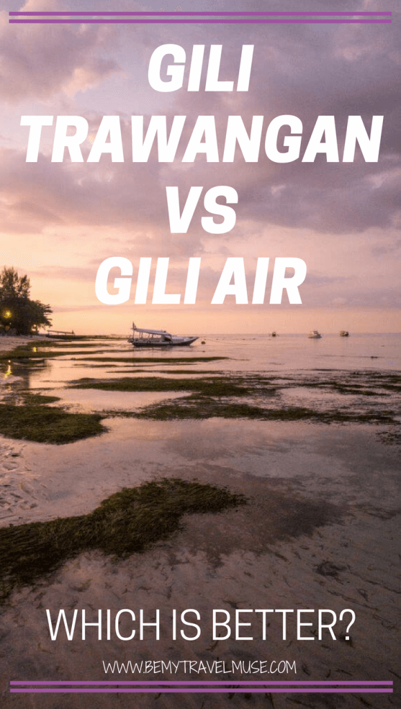 Gili Trawangan VS Gili Air, which one is the better Indonesia island? Find out which one is the best island for partying, chilling, or both | Be My Travel Muse #GiliAir #GiliTrawangan #IndonesiaIslandGuide