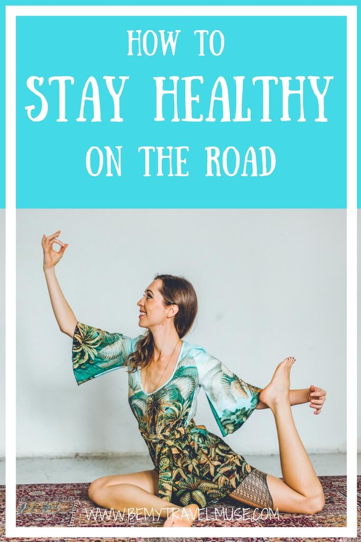 How to stay fit and healthy on the road, physically and mentally | Be My Travel Muse #Travelfitness #fitnesstips