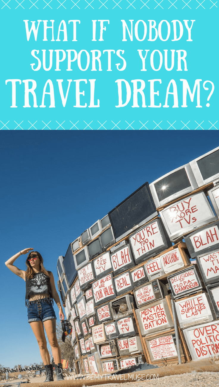 Would you let the opinion of others stops you from chasing after your travel dream? My tips on how to get going, even when nobody supports your travel dream | Be My Travel Muse #TravelInspiration #TravelAdvice