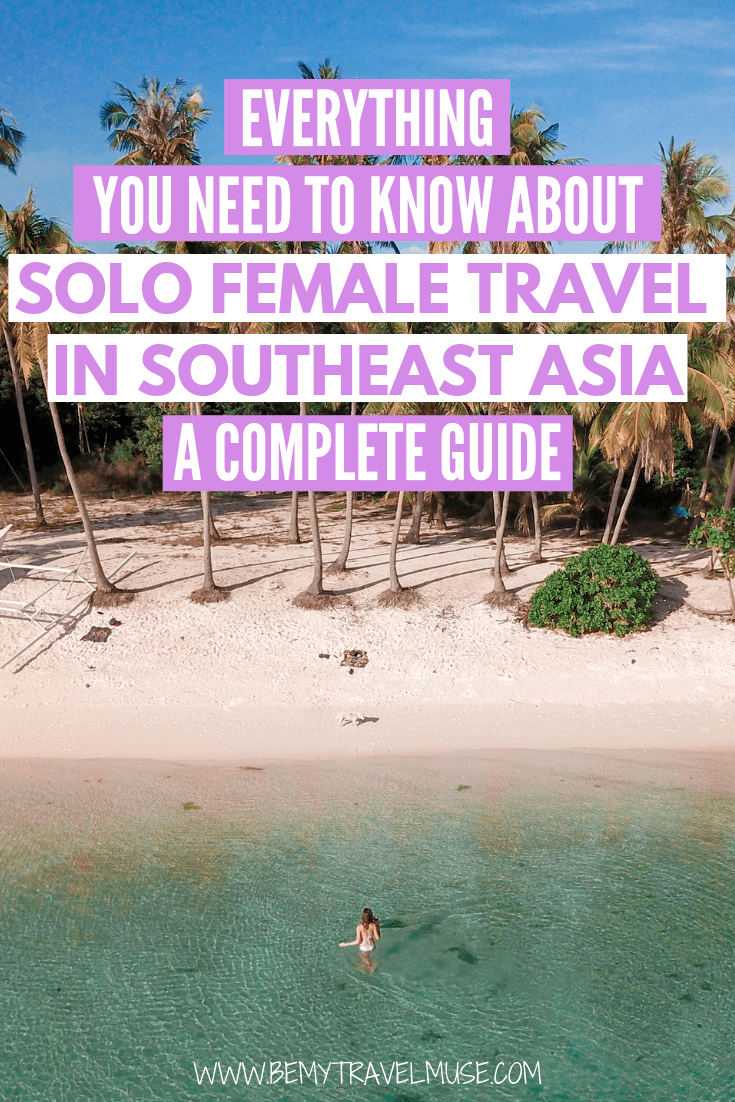 Everything you need to know about solo female travel in Southeast Asia, including the best spots to go, budget guides, safety tips and a complete packing list. | Southeast Asia Backpacking | Southeast Asia solo travel tips |