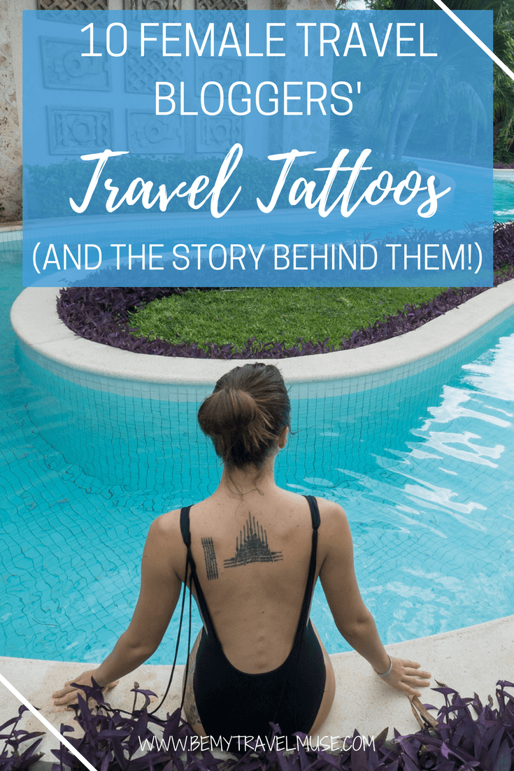 Getting a tattoo when you are traveling may be one of the coolest ways to remember a place by. In this fun article, 9 female travel bloggers from around the world and myself share the story behind our travel tattoos | Be My Travel Muse | Travel tattoo ideas | Travel Tattoo for women