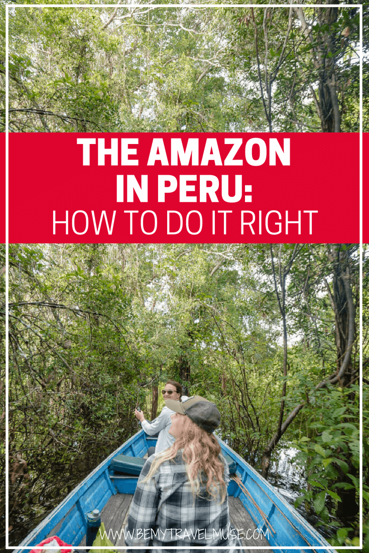 Here's everything you need to know about the Amazon, Peru, South America! My top tips on how to do it right, which of the two distinct regions to choose, activitiy tips, unique things to do, and how you can join me on the same trip soon | Be My Travel Muse | #Peru #SouthAmerica
