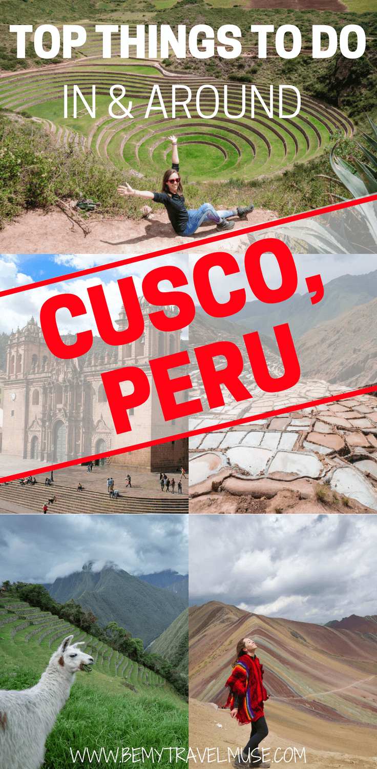 Planning your South America adventures? Here are the top things to do in and round Cusco Peru, including Sacsayhuamán, Plaza de Armas, Moray, Rainbow Mountain, Salinas de Maras, Inca Trail to Machu Picchu and so much more! Be My Travel Muse #Peru #SouthAmerica