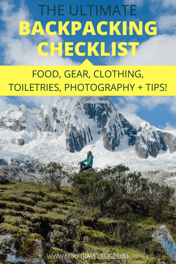 this is the ultimate backpacking checklist that will make sure you pack the right food, camping gear, clothing, toiletries and photography gear. PLUS tips on the Leave No Trace Principles and more. #BackpackingChecklist #BackpackingTips