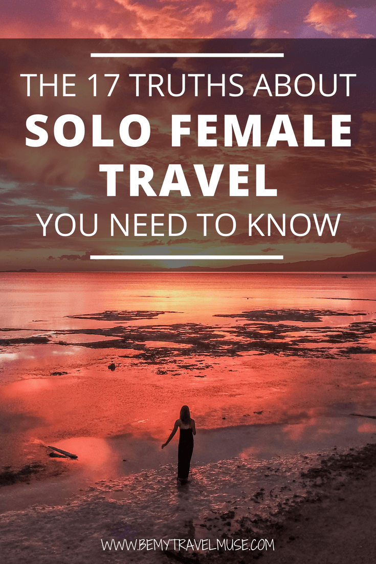 Here are 17 truths about solo female travel you need to know #solofemaletravel