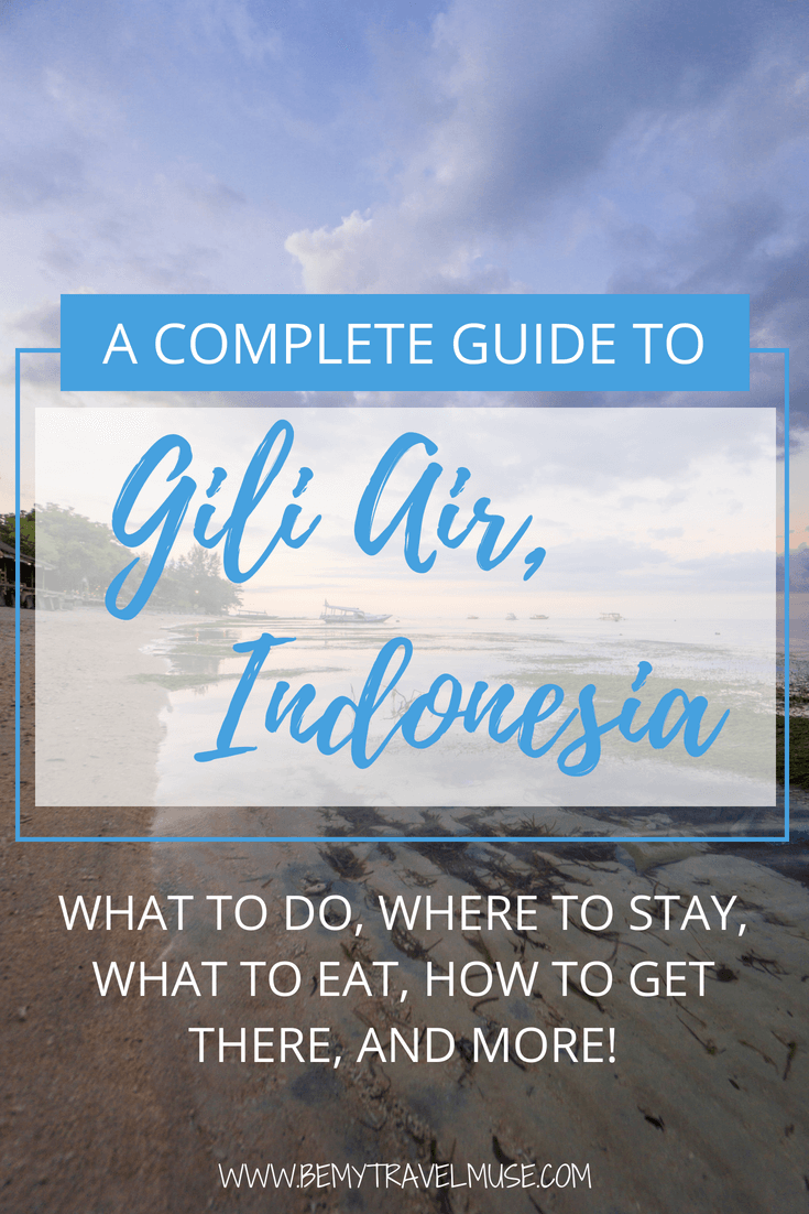 Planning a trip to Gili Air, or choosing which Gili Islands to explore? I've been to Gili Air twice and love my time there. Here is a guide to Gili Air on where to go, what to eat, what to do, where to stay, and more! #GiliAir #Indonesia