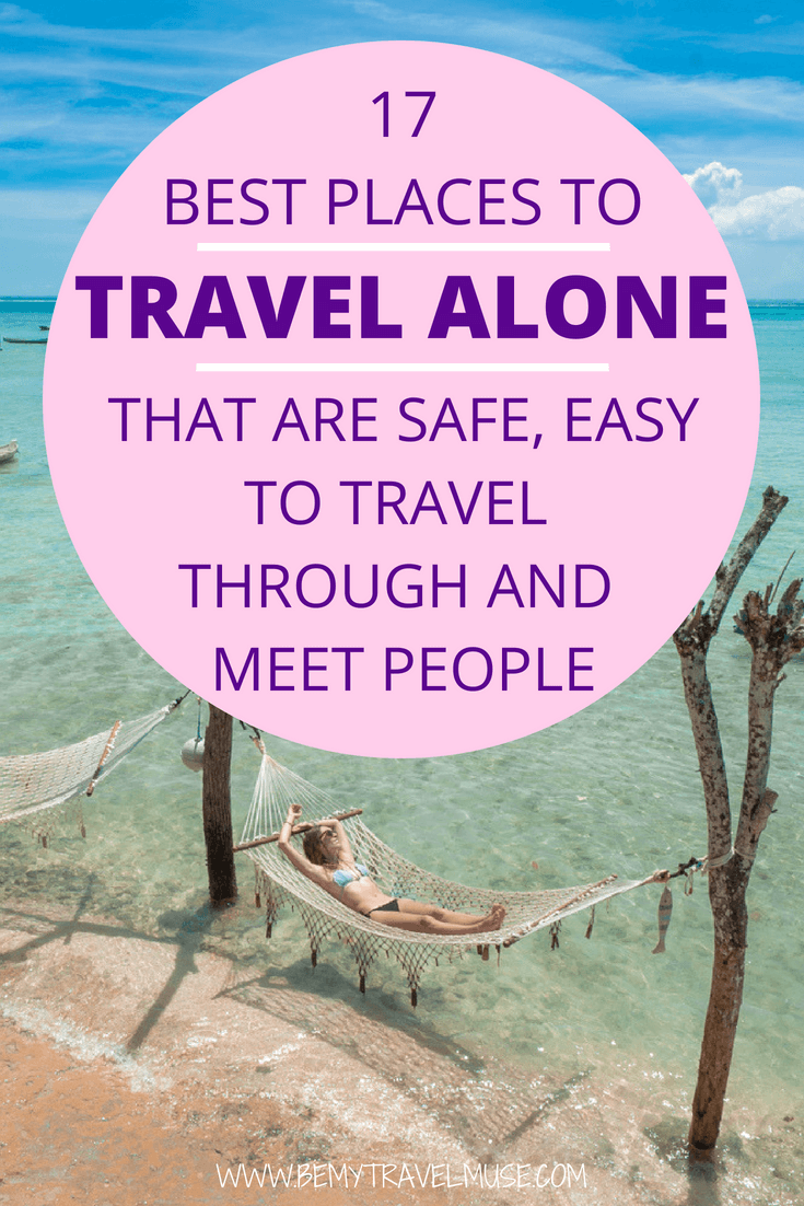 Looking for the best places to travel alone in? I have 17 destinations that are safe, fun, and easy to travel through. Some of the places may surprise you! #solotravel
