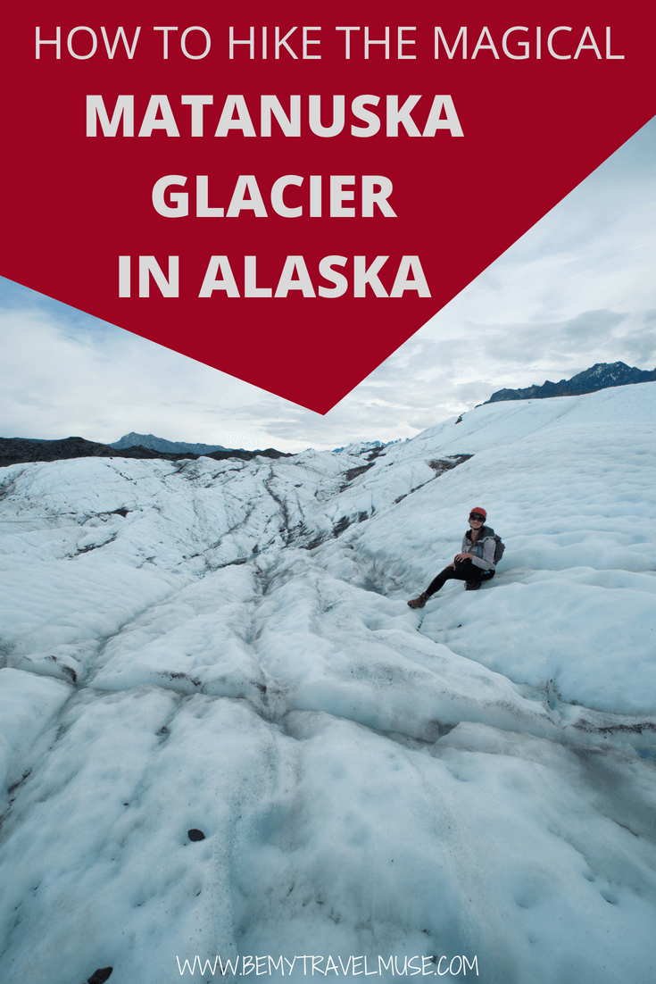 Want to hike the magical Matanuska Glacier in Alaska? Here's a complete guide to hiking Matanuska Glacier with all of the essential tips that will help you plan your Alaska trip better! #Alaska #MatanuskaGlacier