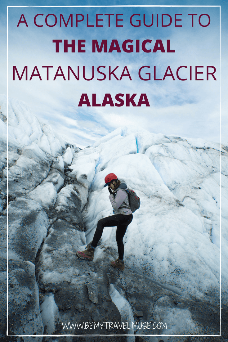 Here's a complete guide hiking the magical Matanuska Glacier in Alaska, Tips on getting there, the techniques required, and other essential tips included. #MatanuskaGlacier #Alaska