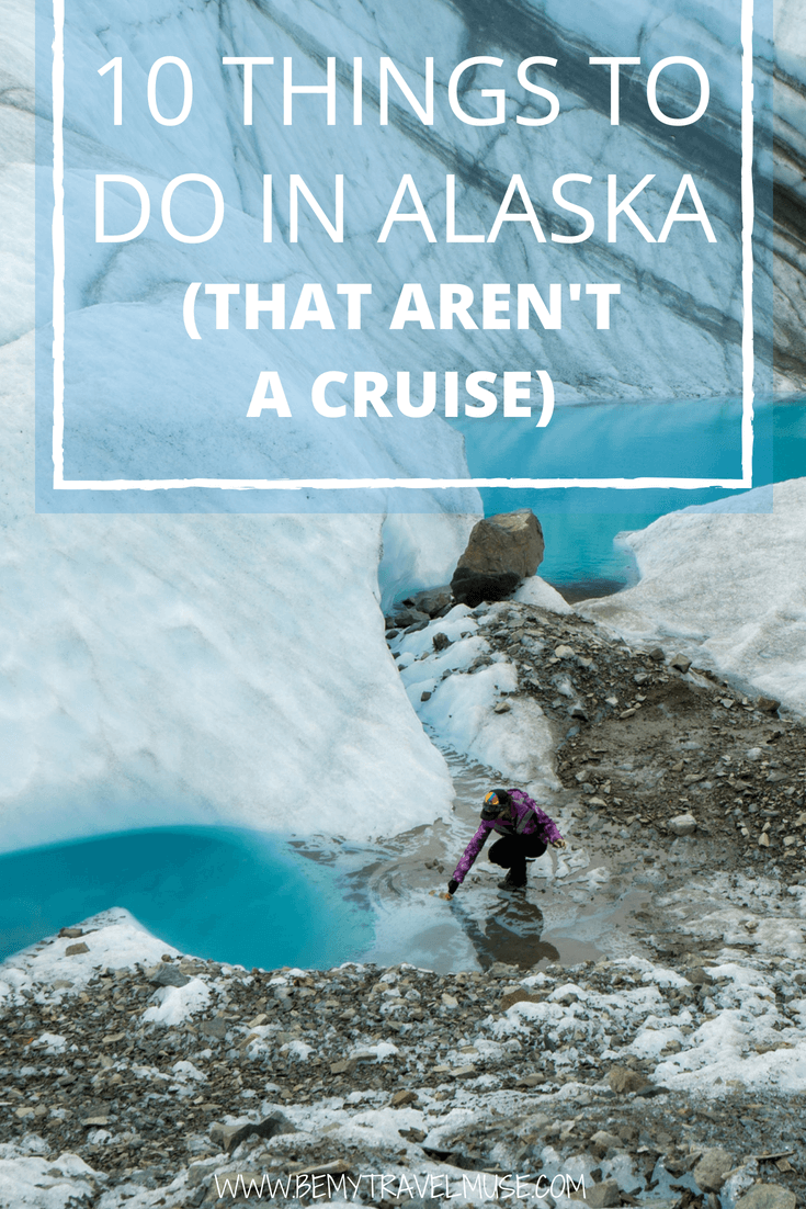 Planning a trip to the last frontier? Here are 10 amazing things to do in Alaska that should be on your bucket list. Learn more about the best backpacking and hiking trails, wildlife watching, whitewater rafting, and so much more. #Alaska #AlaskaTravelTips