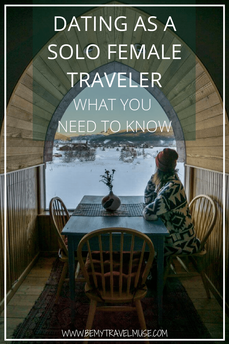 Everything you need to know about dating as a solo female traveler. Is it possible? Can you have a healthy romantic relationship? All of your questions are answered in this post. #SoloFemaleTravel