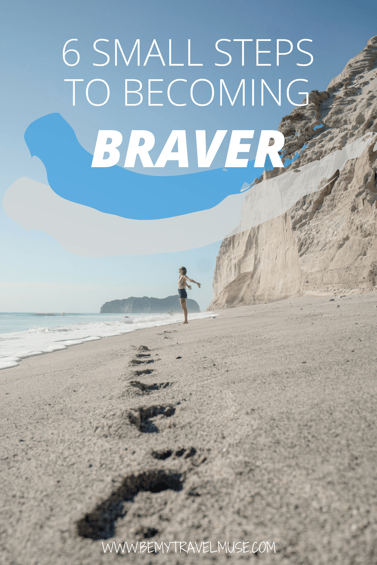 6 small steps to becoming braver. Follow these steps to celebrate your bravery and growth!