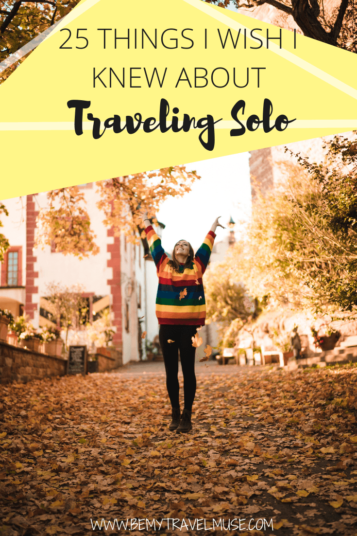 Here are 25 things I wish I knew about solo travel. If you are a solo female traveler, or planning to travel alone for the first time, read this. #solofemaletravel