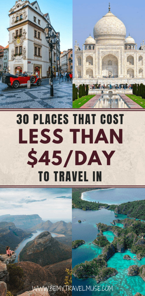 These 30 places cost less than $45/day to travel in! They are perfect for budget travelers who have more time than money. These 30 destinations around Asia, Europe, Africa, and the US are affordable, fun, and adventurous. Check them out and start planning your trip! #BudgetTravelTips #BudgetTravelGuide