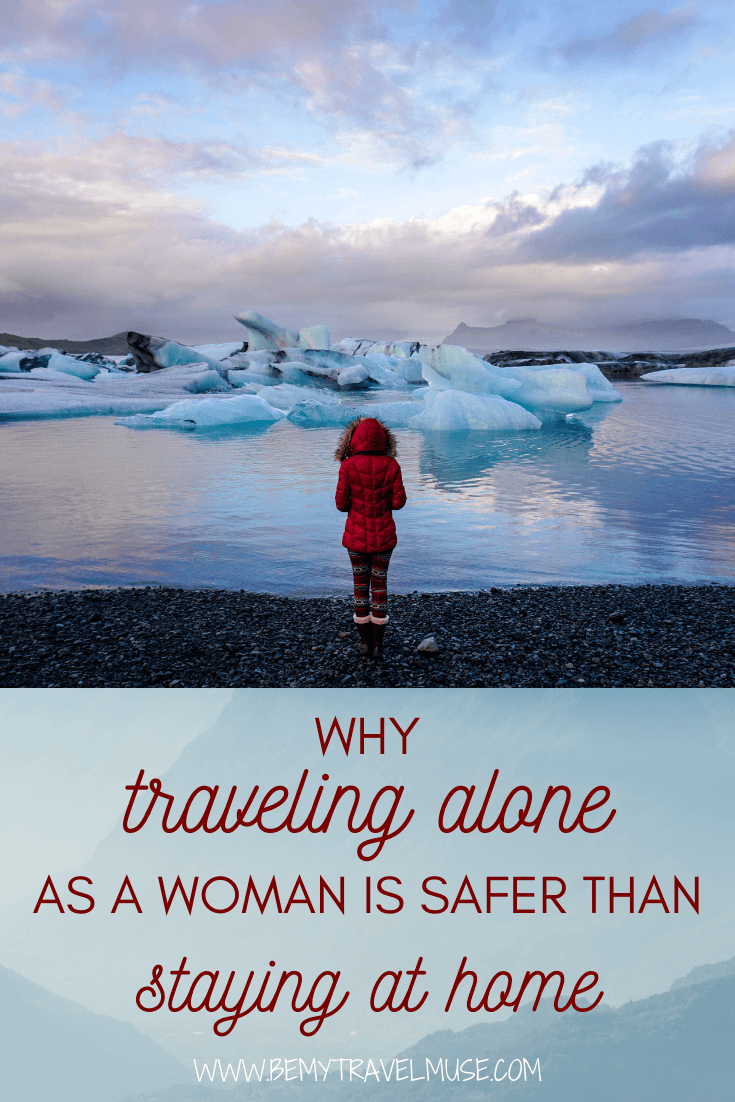 Why traveling alone as a woman is safer than staying at home? In this article, we explain why being a solo female traveler abroad may be safer than staying at home, with statistics, research, and articles to break things down. #SoloFemaleTravel
