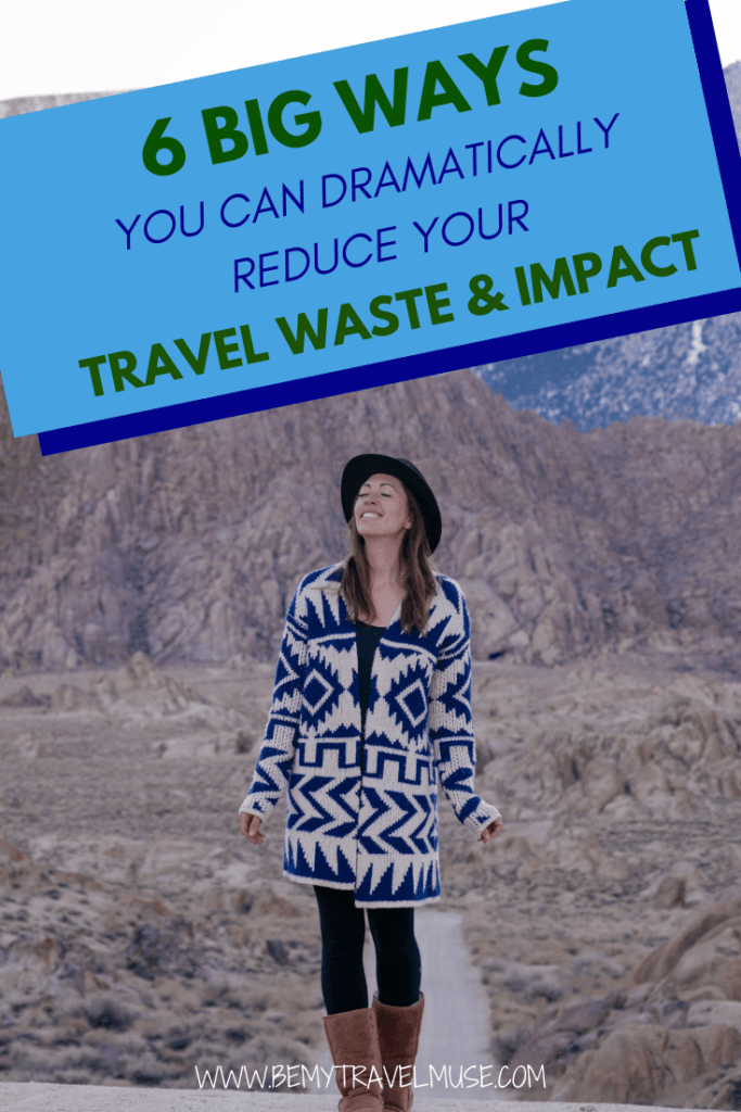 How can you travel responsibly and ethically? Start from the environment you are in. Here are 6 big ways you can redue your travel waste and impact - including carbon footprint, plastic, trash, food waste and more.