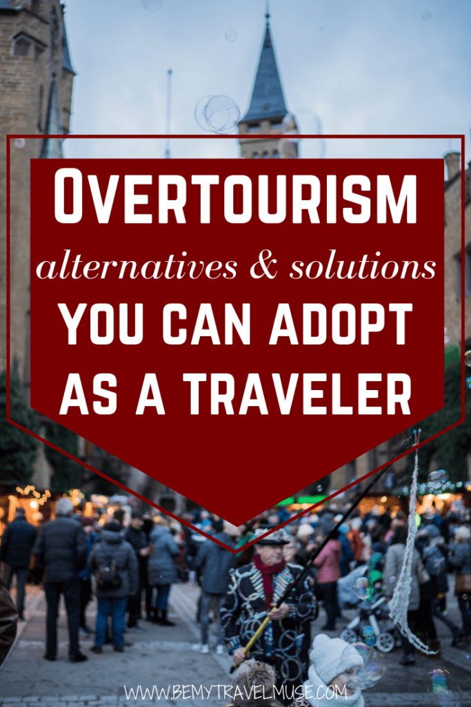 What is overtourism? What are the alternatives and solutions that travelers can adopt to help curb it? In this article, I talk about how visiting alternative destinations, being mindful and discovering new places will help reduce the impact of overtourism. Click to read now. #Overtourism