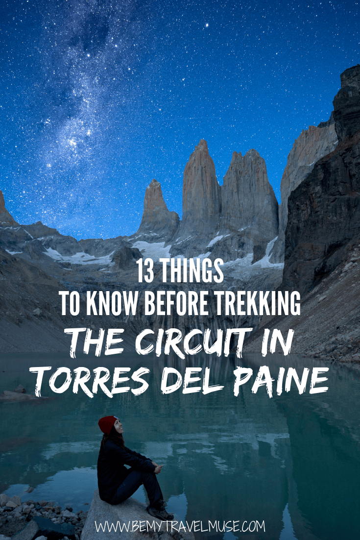 Check this post out if you are planning to trek the circuit in Torres Del Paine. It has every important thing you need to know to prepare for the trek, including a packing list, important camping gear you need to bring, routes, and so much more. #TorresDelPaine
