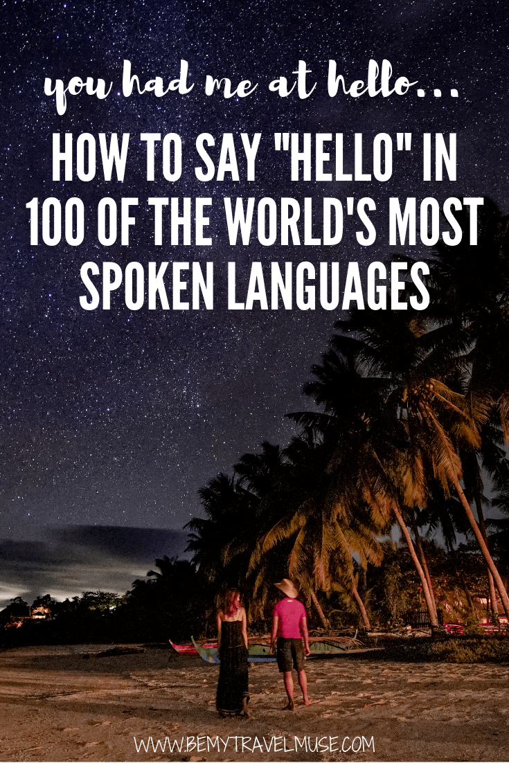 """You had me at hello... Learn how to say """"hello"""" in 100 of the world's most spoken languages. It's the perfect ice breaker when you are traveling in foreign countries!"""