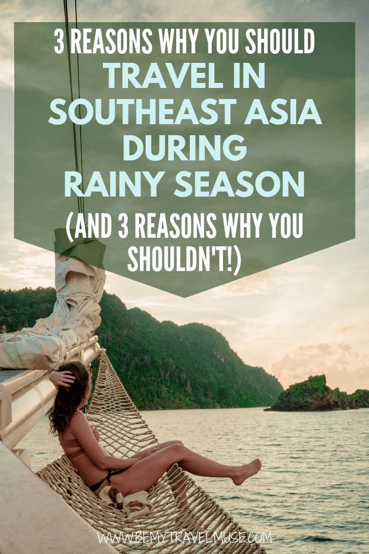 Backpacking Southeast Asia but not sure when to go? Here are 3 reasons why you should travel to Southeast Asia during rainy season (and 3 reasons why you SHOULDN'T).