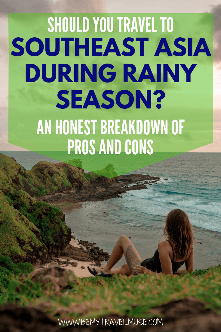 Should you travel to Southeast Asia during rainy season? Here's an honest breakdown on the pros and cons to help you make a decision! If you are planning on backpacking Southeast Asia, but unsure when to go, or are on a tight budget, be sure to give this a read. #SoutheastAsia